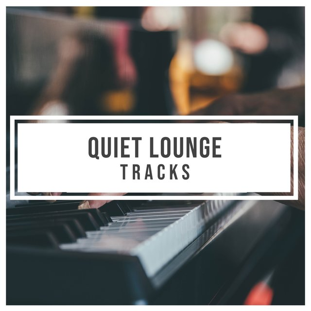 Quiet Lounge Piano Tracks