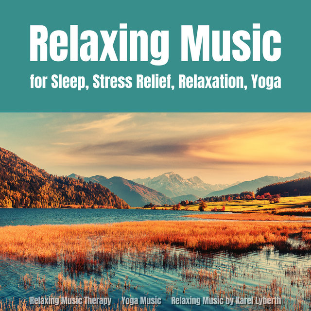 Relaxing Music for Sleep, Stress Relief, Relaxation, Yoga