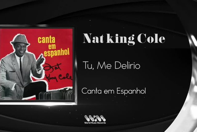 Nat King Cole - Tú, Mi Delirio