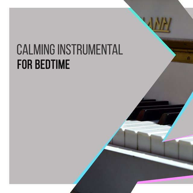 Calming Instrumental Piano for Bedtime