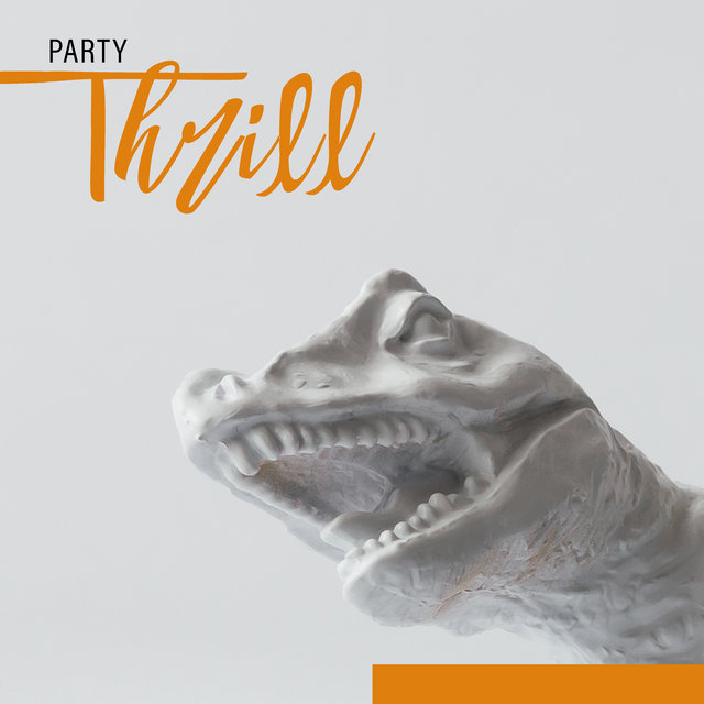 Party Thrill – Electronics Chillout Music Set for Dance, Cocktail Bar, Keep Calm, Leave the Future Behind, Take a Chill Pill, Ambient Music, Tropical House