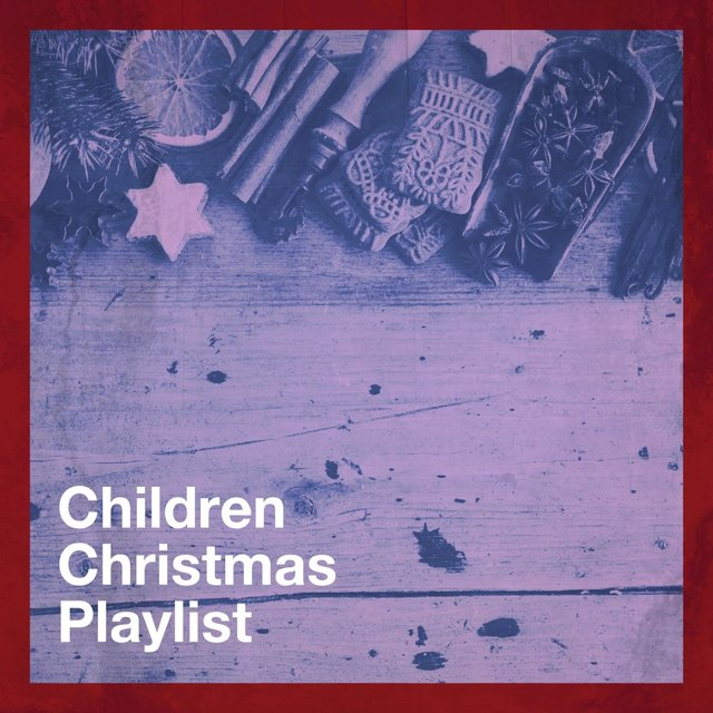 Children Christmas Playlist