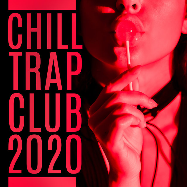 Chill Trap Club 2020