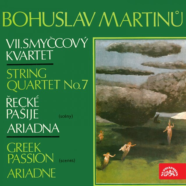 Martinů: String Quartet No. 7, Greek Passion, Ariadne