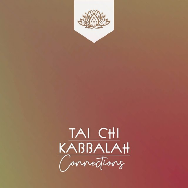 Tai Chi Kabbalah Connections