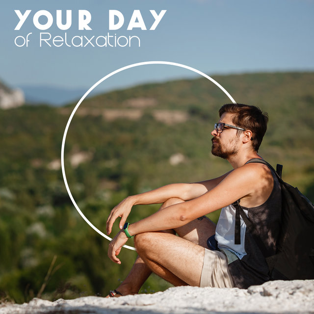 Your Day of Relaxation - Pure New Age Perfect Relaxation Music Good for Stress, Anxiety Relief and Depression