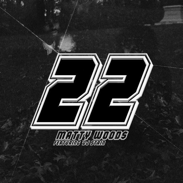 22 (feat. DJ Stain)