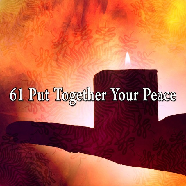61 Put Together Your Peace