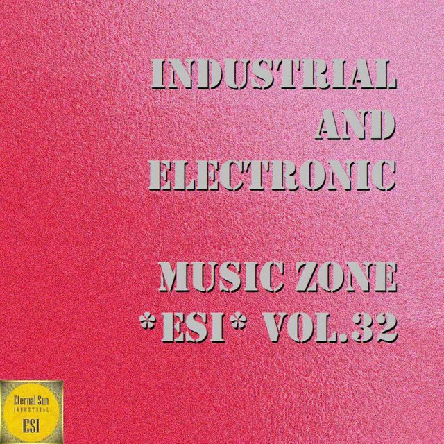 Industrial And Electronic - Music Zone ESI, Vol. 32