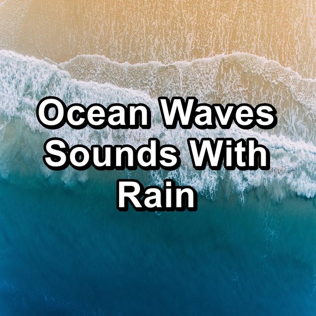 Ocean Waves Sounds With Rain
