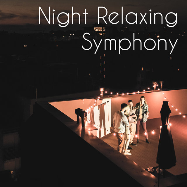 Night Relaxing Symphony - Music Therapy, Chill, Total Relaxation, Ambient Music for Relax and Rest in Peace
