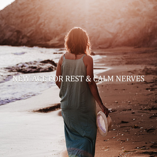 New Age for Rest & Calm Nerves