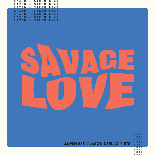 Savage Love (Laxed - Siren Beat) [BTS Remix]