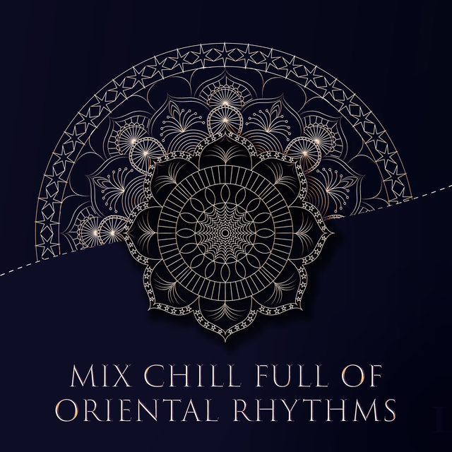 Mix Chill Full of Oriental Rhythms