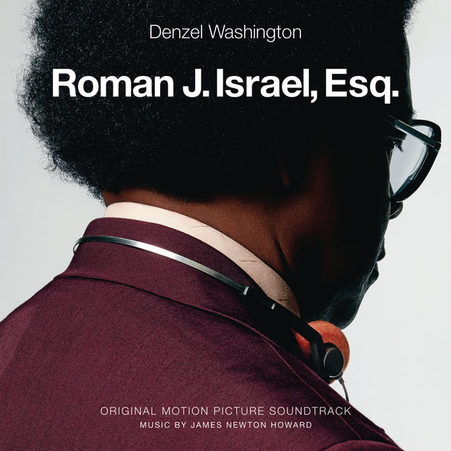 Roman J. Israel, Esq. (Original Motion Picture Soundtrack)