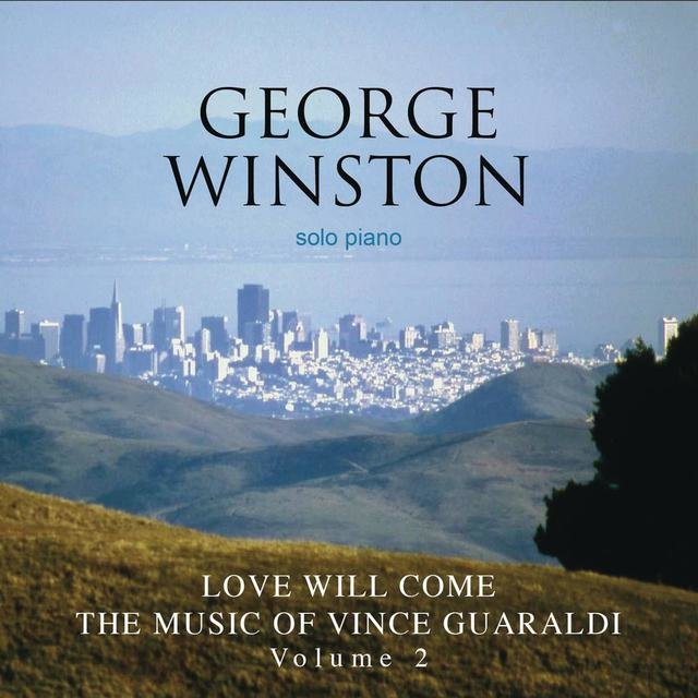 Love Will Come - The Music Of Vince Guaraldi, Volume 2