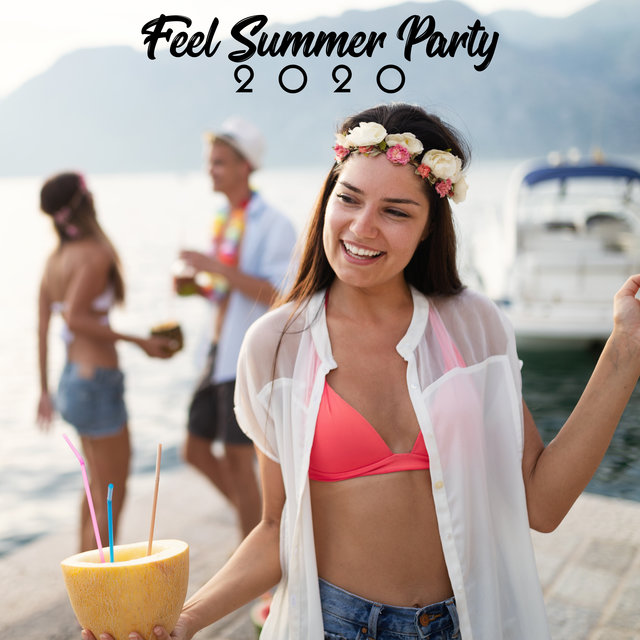 Feel Summer Party 2020 – Ibiza Chillout Party Mix