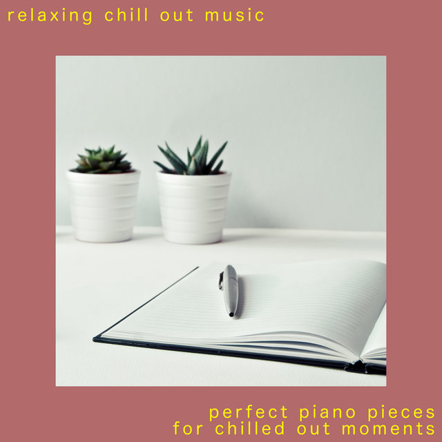 Perfect Piano Pieces For Chilled Out Moments