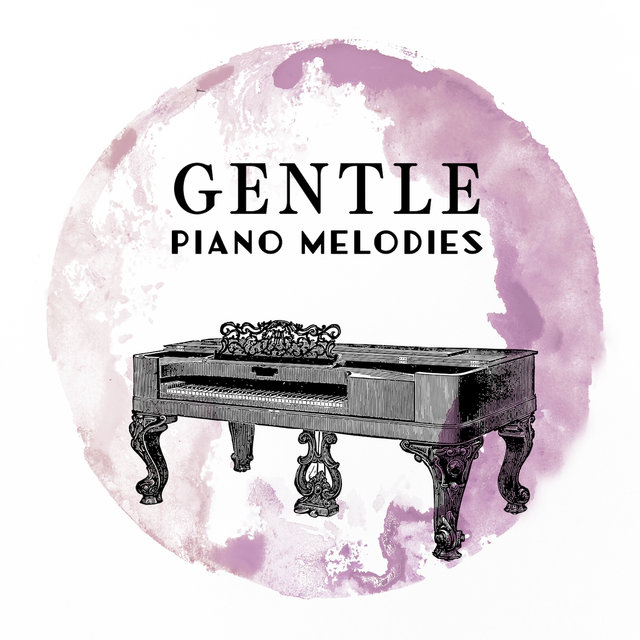 Gentle Piano Melodies: 15 Slow & Sensual Relaxing Piano Melodies, Calming Down, Stress Relief, Beautiful Moments, Relax Time, Rest After Long Day