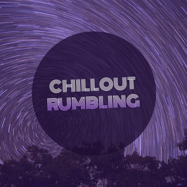 # Chillout Rumbling