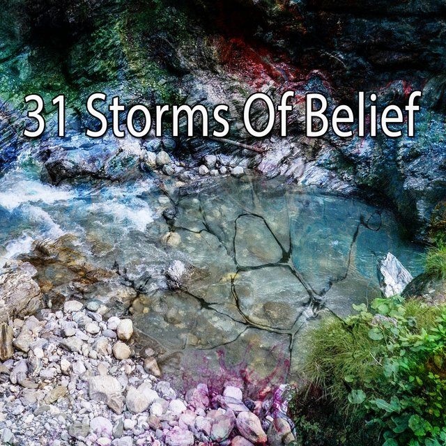 31 Storms of Belief