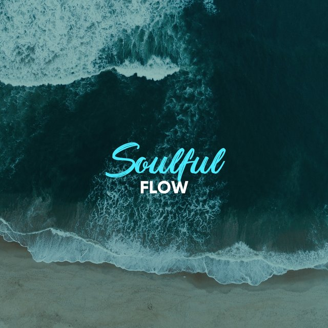 #Soulful Flow