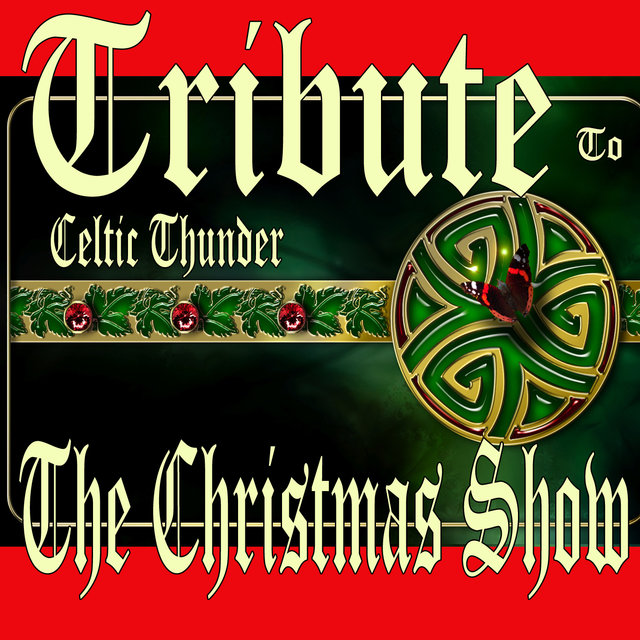 Tribute to Celtic Thunder the Christmas Show