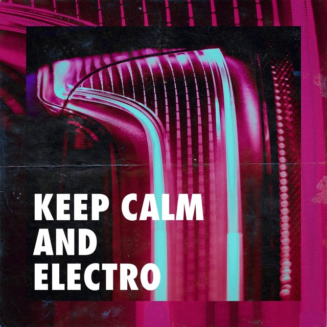 Keep Calm and Electro