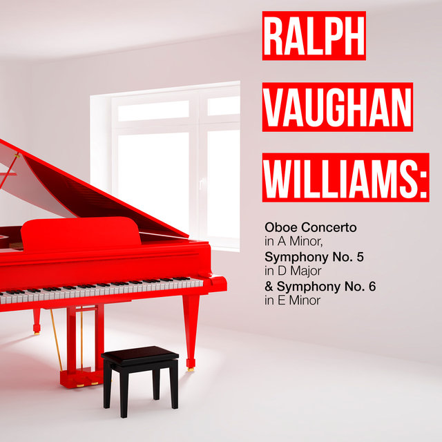 Ralph Vaughan Williams: Oboe Concerto in a Minor, Symphony No. 5 in D Major & Symphony No. 6 in E Minor
