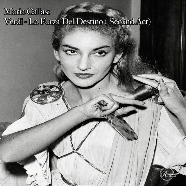 Maria Callas: Verdi - La Forza Del Destino (Second Act)