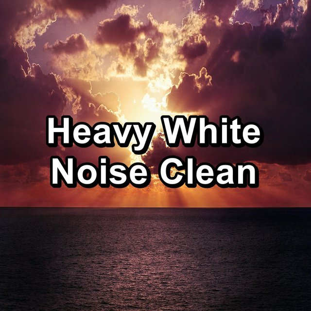 Heavy White Noise Clean