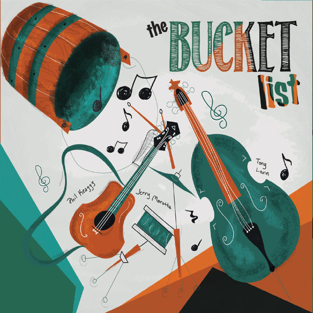 Cover art for album The Bucket List by Phil Keaggy, Tony Levin & Jerry Marotta