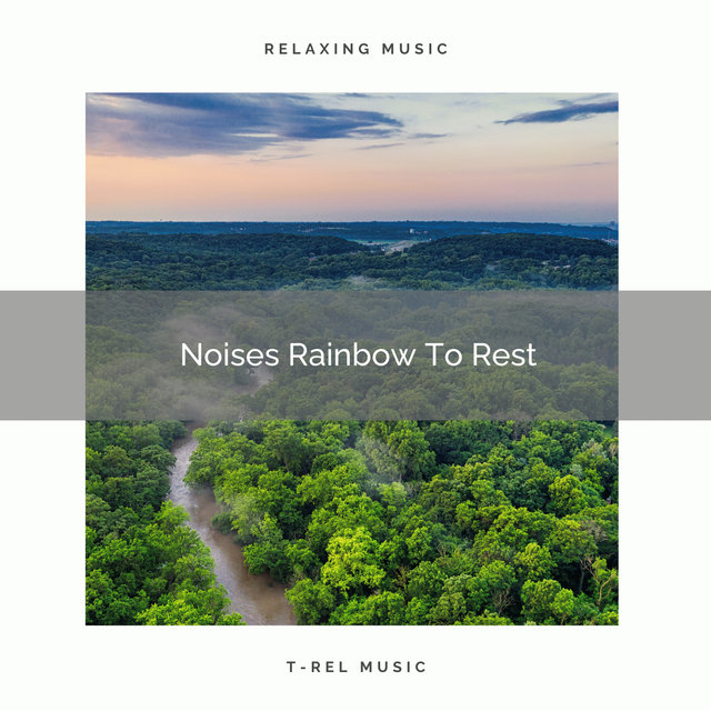 Noises Rainbow To Rest