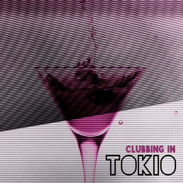 Clubbing in Tokio - All Around the World, Back in Town, Far Away, Chillout 2020