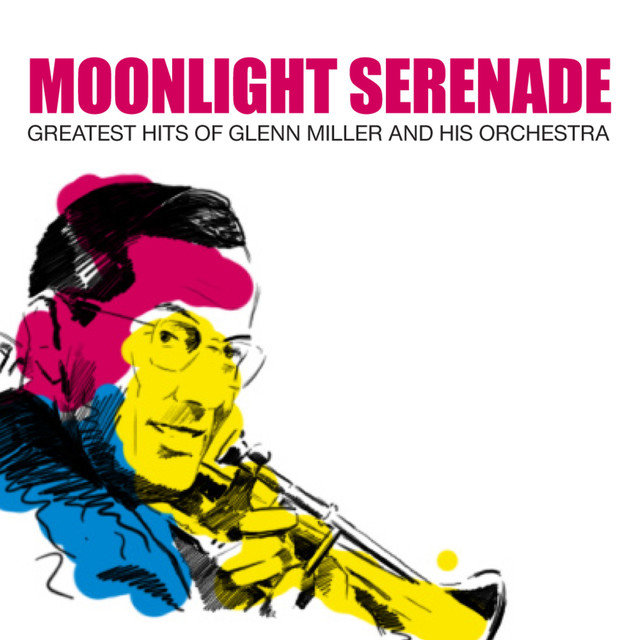 Moonlight Serenade: Greatest Hits Of Glenn Miller And His Orchestra