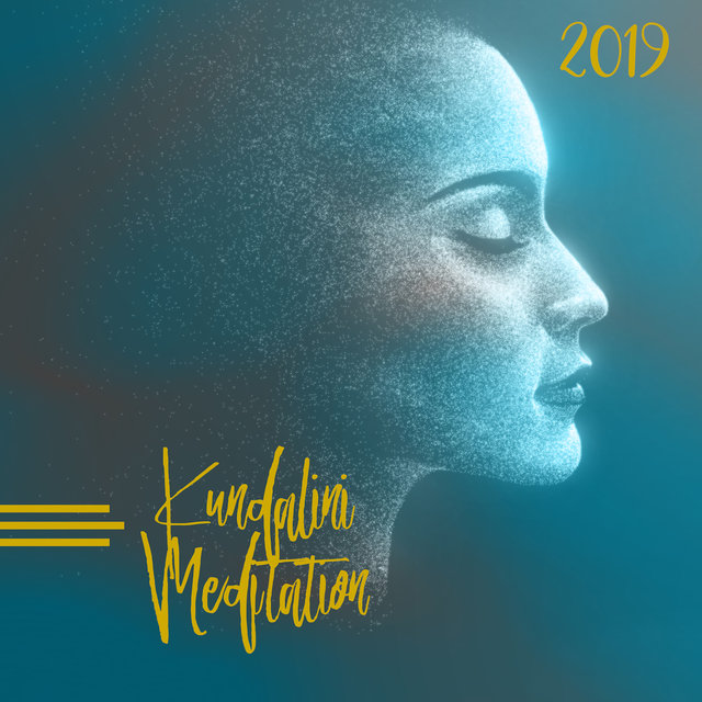 Kundalini Meditation 2019: New Age Music for Yoga, Meditation & Relaxation
