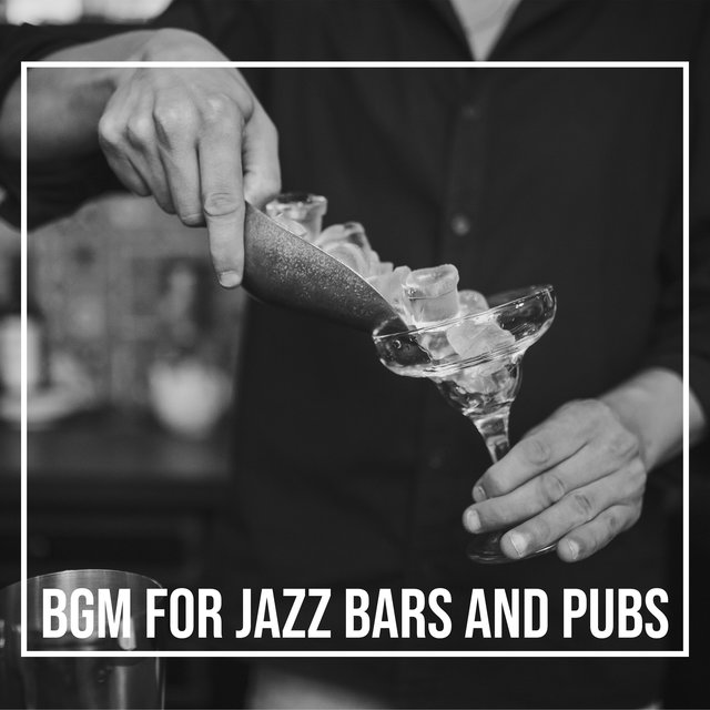 BGM for Jazz Bars and Pubs