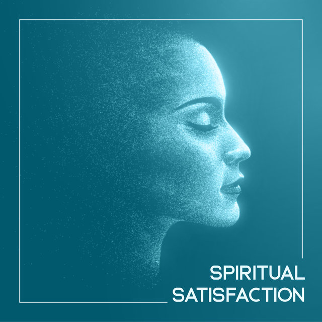 Spiritual Satisfaction - New Age Music for Deep Meditation