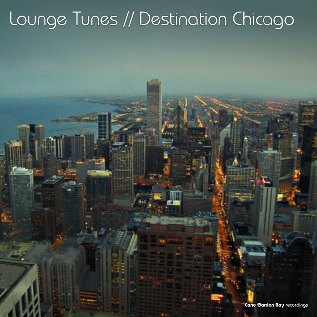 Lounge Tunes // Destination Chicago