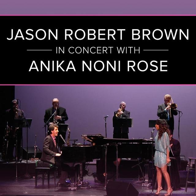 Jason Robert Brown in Concert with Anika Noni Rose (Live)