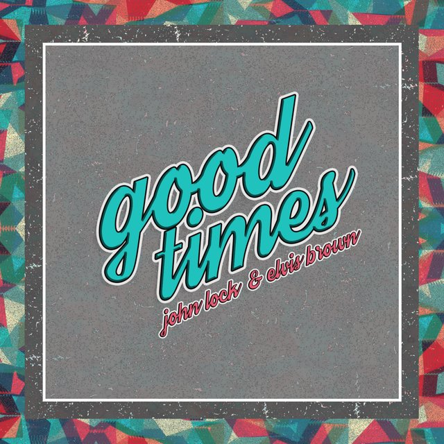 Good Times (feat. Elvis Brown)