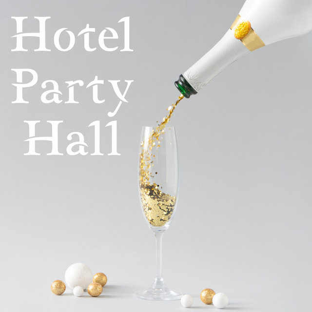 Hotel Party Hall: Dance Chill to Get The Party Started