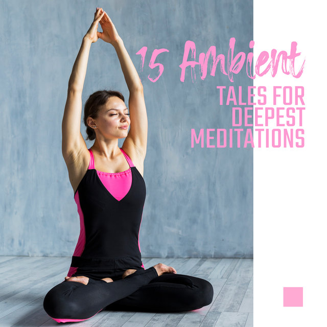 15 Ambient Tales for Deepest Meditations