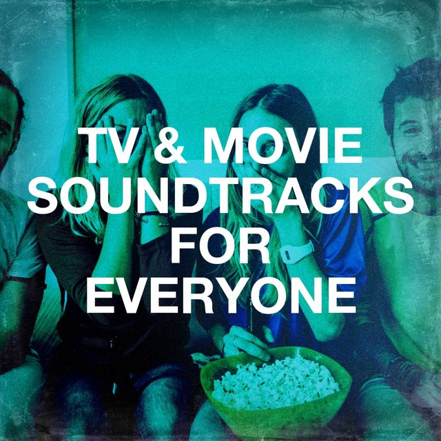 TV & Movie Soundtracks for Everyone