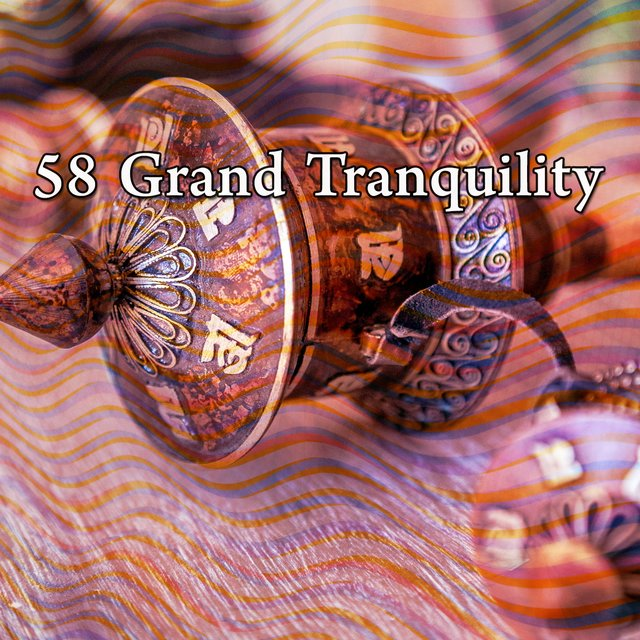 58 Grand Tranquility
