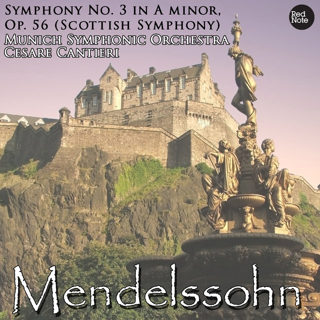 Mendelssohn: Symphony No. 3 in A minor, Op. 56 (Scottish Symphony)
