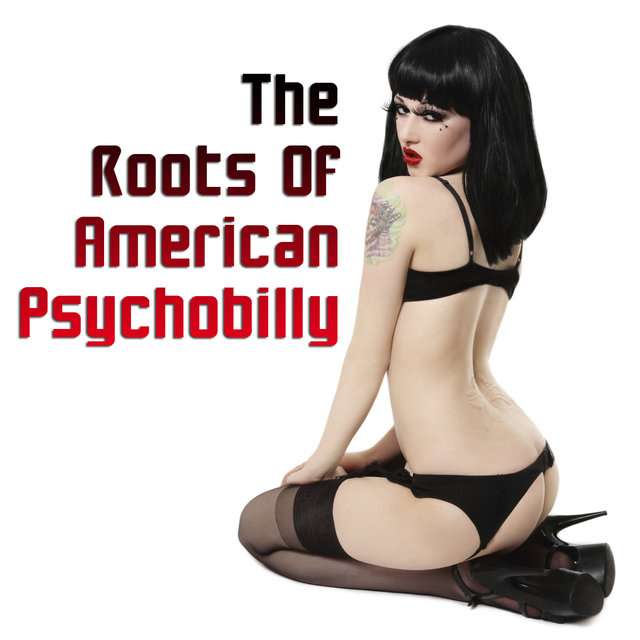 The Roots Of American Psychobilly