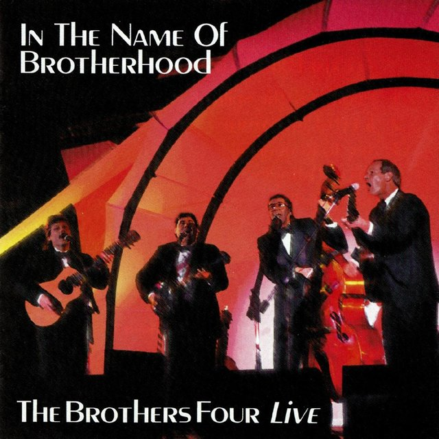 In the Name of Brotherhood: The Brothers Four Live
