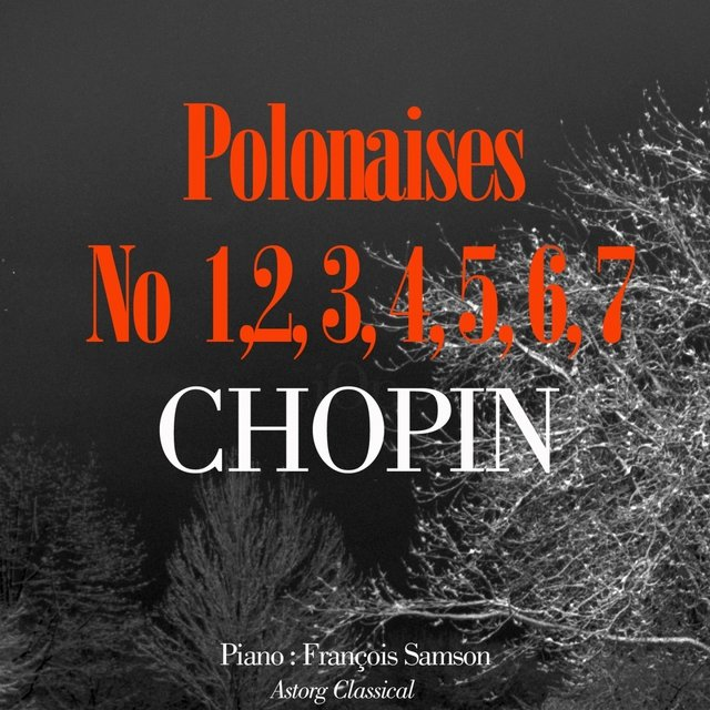 Chopin : Polonaises Nos. 1 to 7