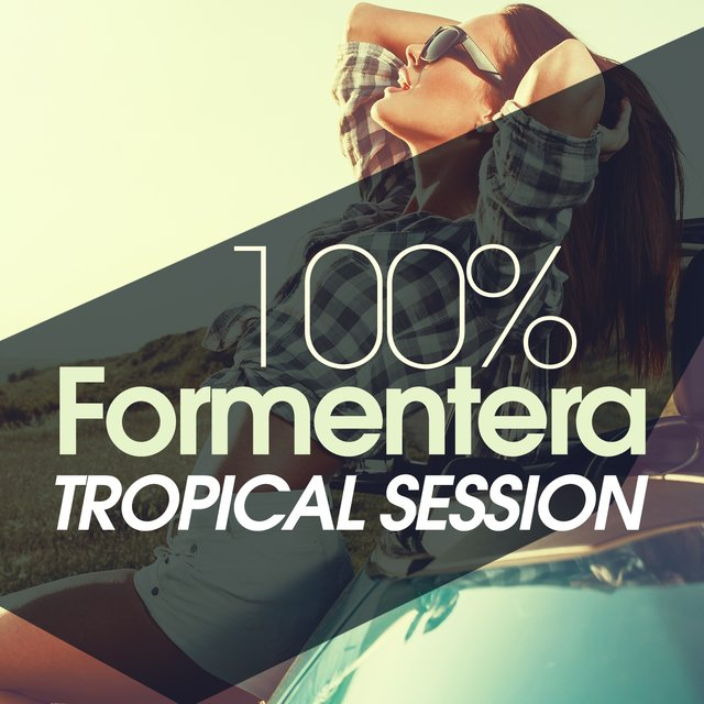 100% Formentera Tropical Session